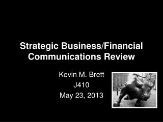 Strategic Business/Financial Communications Review