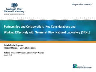 Partnerships and Collaboration:  Key Considerations and Working  Effectively with Savannah River National Laboratory (S