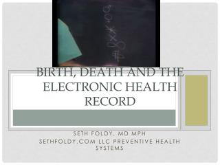 Birth, Death and the Electronic Health Record