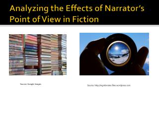 Analyzing the Effects of Narrator's Point of View in Fiction