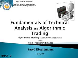 Fundamentals of Technical Analysis  and  Algorithmic Trading Algorithmic Trading  (Automated Trading Systems)   and  Hi