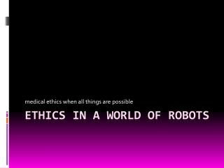 ETHICS IN A WORLD OF ROBOTS