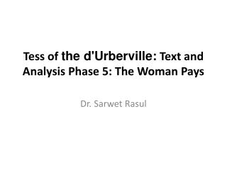 Tess of  the  d'Urberville :  Text and Analysis Phase 5: The Woman Pays