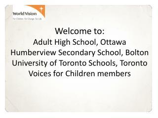 Welcome to: Adult High School,  Ottawa Humberview  Secondary School,  Bolton University of Toronto  Schools, Toronto  V