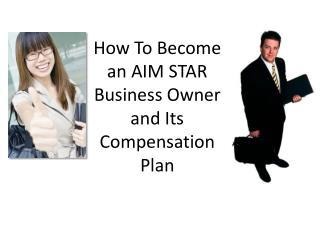 How To Become an AIM STAR Business Owner and Its Compensation Plan