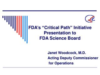 FDA s  Critical Path  Initiative Presentation to  FDA Science Board