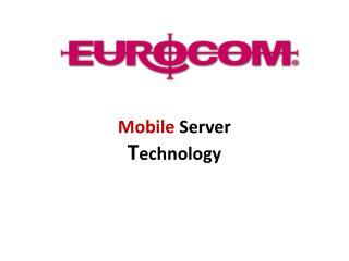 Mobile  Server T echnology