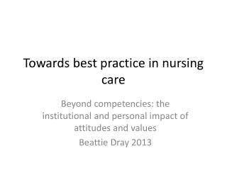 Towards best practice in nursing care