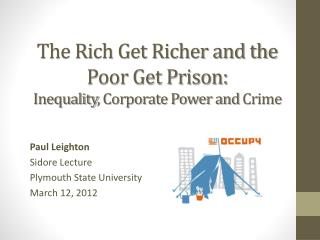 The Rich Get Richer and the Poor Get Prison:  Inequality , Corporate Power and  Crime