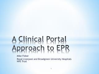 A Clinical Portal Approach to EPR