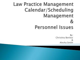 Law Practice Management  Calendar/Scheduling  Management & Personnel Issues