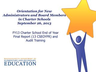 Orientation for New  Administrators and Board Members  in Charter Schools September 26, 2013
