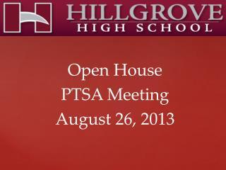 Open House PTSA Meeting August 26, 2013