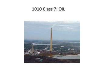 1010 Class 7: OIL
