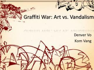 Graffiti War: Art vs. Vandalism