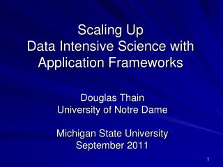 Scaling Up Data Intensive Science with Application Frameworks