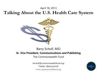 April 18, 2013 Talking About the U.S. Health Care System
