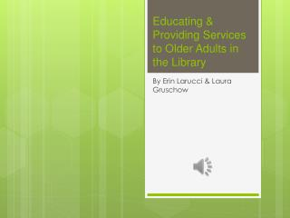 Educating & Providing Services to Older Adults in the Library