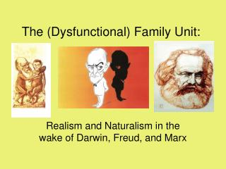 The Dysfunctional Family Unit: