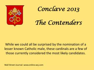 Conclave 2013 The Contenders
