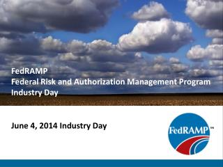 FedRAMP Federal Risk and Authorization Management Program Industry Day