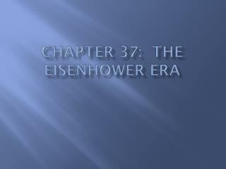 Chapter 37:  The Eisenhower era