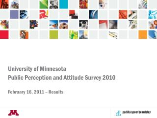 University of Minnesota  Public Perception and Attitude Survey 2010 February 16, 2011 – Results