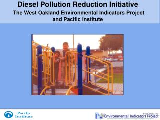 Diesel Pollution Reduction Initiative The West Oakland ...
