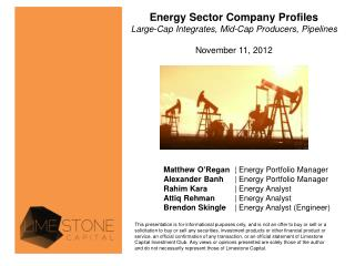 Energy  Sector Company Profiles Large-Cap Integrates, Mid-Cap Producers, Pipelines November 11,  2012