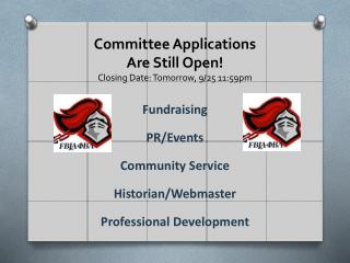 Committee Applications  Are Still Open! Closing Date: Tomorrow,  9/25 11:59pm