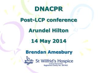 DNACPR Post-LCP conference Arundel Hilton 14 May 2014