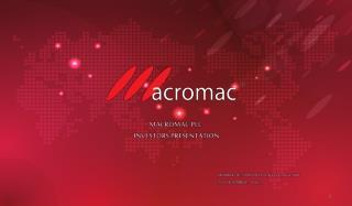MACROMAC PLC  INVESTORS PRESENTATION