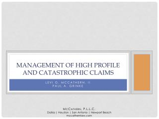 Management of High Profile and Catastrophic Claims