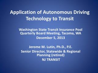 Application of Autonomous Driving Technology  to  Transit