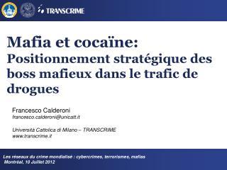 Mafia et cocaïne:  P ositionnement  stratégique des boss mafieux dans le trafic de drogues