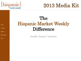 The  Hispanic Market Weekly  Difference