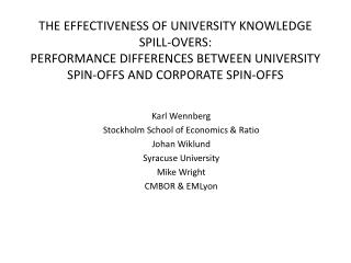 The EFFECTIVENESS OF UNIVERSITY KNOWLEDGE SPILL-OVERS :  PERFORMANCE  DIFFERENCES BETWEEN UNIVERSITY SPIN-OFFS AND corp