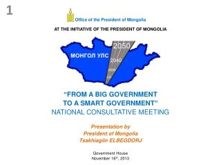Office of the President of Mongolia AT THE INITIATIVE OF THE PRESIDENT OF MONGOLIA