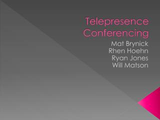 Telepresence Conferencing
