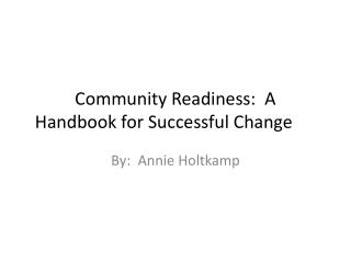 Community Readiness:  A  Handbook for Successful Change