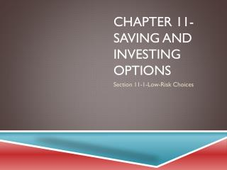 Chapter 11- Saving and Investing Options