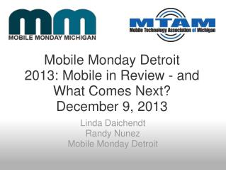 Mobile Monday Detroit 2013: Mobile in Review - and What Comes Next ? December  9 , 2013