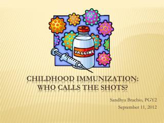 Childhood Immunization:  Who Calls The Shots?