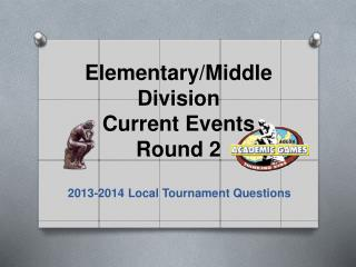 Elementary/Middle Division Current Events Round 2
