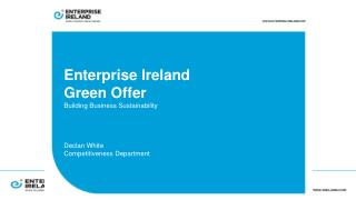 Enterprise Ireland  Green Offer Building Business Sustainability  Declan White Competitiveness Department