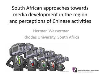 South African approaches towards media development in the region and perceptions of Chinese activities
