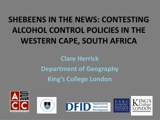 SHEBEENS IN THE NEWS: CONTESTING ALCOHOL CONTROL POLICIES IN THE WESTERN CAPE, SOUTH AFRICA