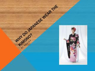 Why do  Japanese  wear the kimono?