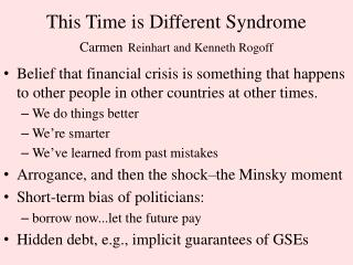 This Time is Different Syndrome Carmen Reinhart and Kenneth  Rogoff