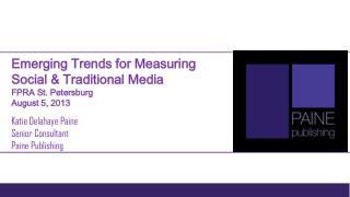 Emerging Trends for Measuring Social & Traditional Media FPRA St. Petersburg August 5, 2013